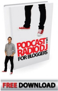 Podcast Like A Radio RJ - free 70-page report available today